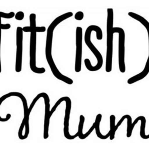 Fit(ish) Mum